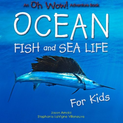 (Oh Wow! Ocean Fish and Sea Life for Kids)