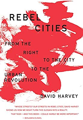 Rebel Cities: From the Right to the City to the Urban Revolution: Amazon.es: Harvey, David: Libros en idiomas extranjeros