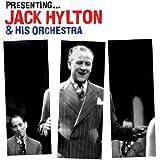 Presenting ... Jack Hylton & His Orchestra
