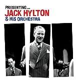 Presenting: Jack Hylton & His Orchestra