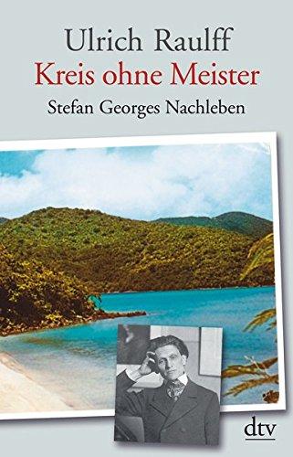 Kreis ohne Meister: Stefan Georges Nachleben