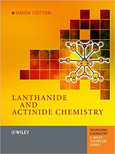 Lanthanide and Actinide Chemistry (Inorganic Chemistry: A Textbook Series)
