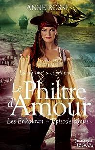 Le philtre d'amour - Les Enkoutan épisode bonus par Anne Rossi
