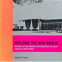 Building the New World: Modern Architecture in Latin America