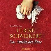 Das Antlitz der Ehre | Ulrike Schweikert