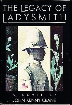 The Legacy of Ladysmith. A Novel.