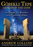 img - for Gobekli Tepe: Genesis of the Gods: The Temple of the Watchers and the Discovery of Eden book / textbook / text book