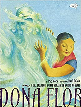 Dona flor a tall tale about a giant woman with a great big heart dona flor a tall tale about a giant woman with a great big heart pat mora raul colon 9780375861444 amazon books fandeluxe Images