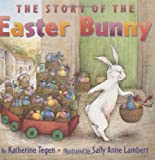 The Story of the Easter Bunny, Katherine Tegen, 006050711X