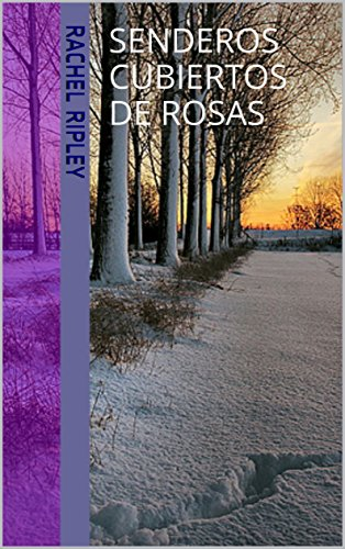 Senderos cubiertos de rosas (Spanish Edition) by [Ripley, Rachel]