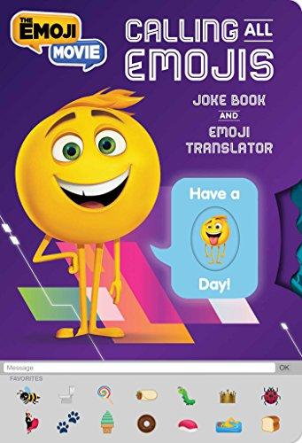 Calling All Emojis: Joke Book and Emoji Translator (The Emoji -