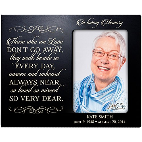 LifeSong Milestones Personalized Memorial Sympathy Picture Frame, in Loving Memory Those Who We Love Don't Go Away They Walk Beside Us, Custom Frame Holds 4x6 Photo, Made in USA (Black) -