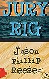 Jury Rig, Jason Reeser, 0615593283