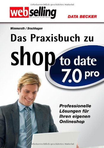 WebSelling: Praxisbuch shop to date 7.0 pro