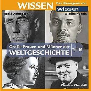 Große Frauen und Männer der Weltgeschichte (Teil 19) Hörbuch