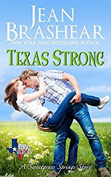 Texas Strong: Sweetgrass Springs Stories (Texas Heroes Book 17) by [Brashear, Jean]