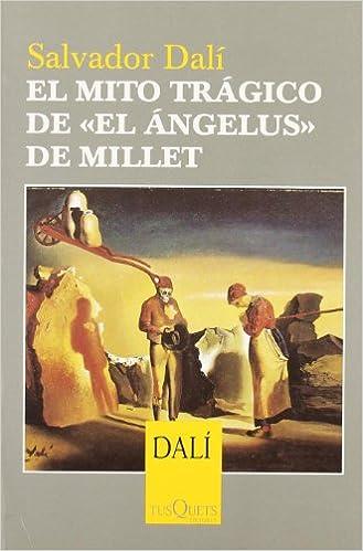 El mito trágico de «El Ángelus» de Millet Salvador Dali: Amazon.es: Salvador Dalí: Libros