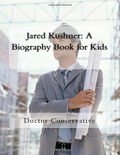Jared Kushner: A Biography Book for Kids