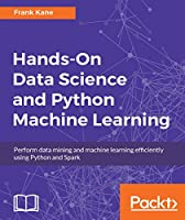 Hands-On Data Science and Python Machine Learning Front Cover