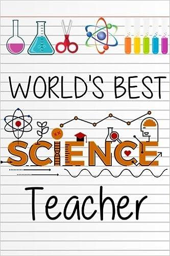 World's Best Science Teacher: Teacher Appreciation Gift | Messages