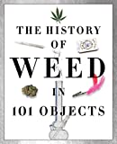 The History of Weed in 101 Objects