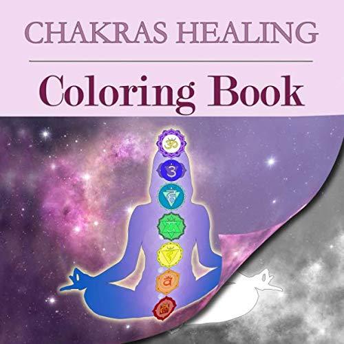Chakras Healing Coloring Book: Seven Chakras Mandala Art Therapy (Chakra Clearing Meditation, Yoga in Daily Life)