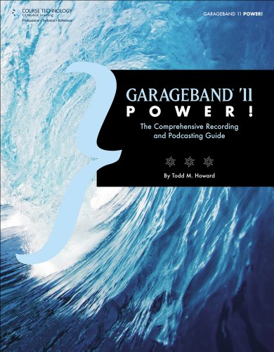 GarageBand '11 Power!: The Comprehensive Recording and Podcasting Guide (Paperback)-cover