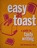 Easy as Toast : A Guide to Tasty Writing, Rodakowski, 0536630364