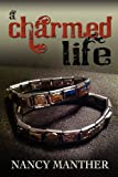 A Charmed Life, Nancy Manther, 1456608665