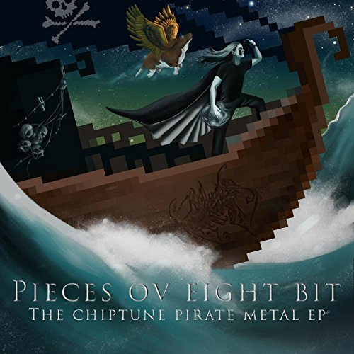 Pieces Ov Eight Bit: the Chiptune Pirate Metal EP ()
