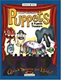 Make Your Own Puppets & Puppet Theaters (Williamson Quick Starts for Kids! Book)