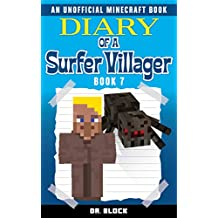 Diary of a Surfer Villager: Book 7: (an unofficial Minecraft book)