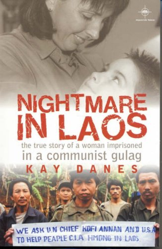 Nightmare In Laos: The True Story Of A Woman Imprisoned In A Communist Gulag