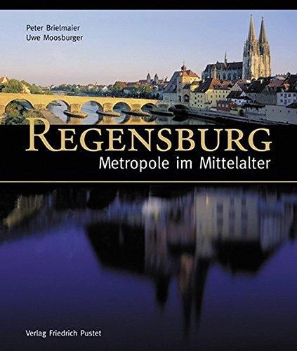 Regensburg - Metropole im Mittelalter (Regensburg - UNESCO Weltkulturerbe)