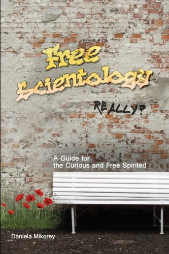 Download Free Scientology - Really?: A Guide for the Curious and Free Spirited ebook