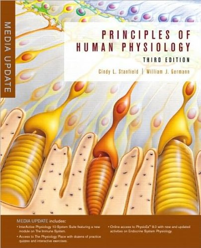 Principles of Human Physiology (text only) 3rd (Third) edition by C. L. Stanfield,W. J. Germann pdf epub