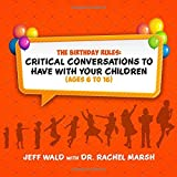 The Birthday Rules: Critical Conversations to Have with Your Children (Ages 6-16)