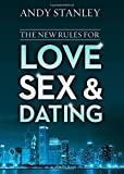 The New Rules for Love, Sex, and Dating by Andy Stanley (2015-01-06)
