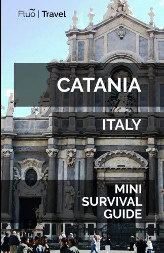 Catania Mini Survival Guide