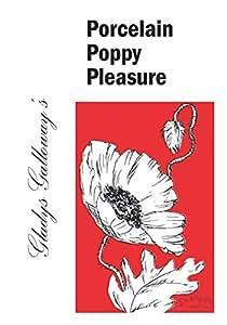 Porcelain Poppy Pleasure