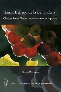 Obros et Rimos (Sonnets et autres rimes de la prison) par  Louis Bellaud de La Bellaudière