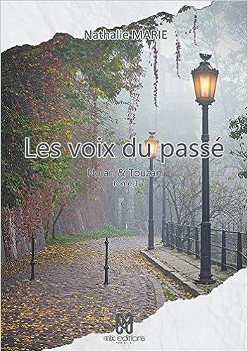 Les voix du passé, Tome 1 - Nolan Touzani - Nathalie Marie