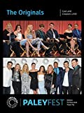 The Originals: Cast and Creators Live at PALEYFEST