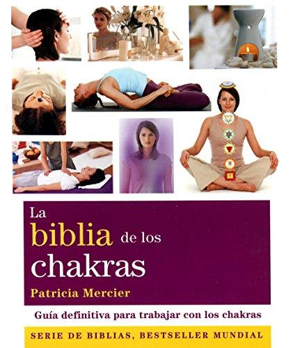 Biblia De Los Chakras (Spanish Edition)