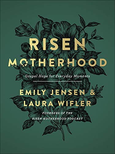 Risen Motherhood: Gospel Hope for Everyday ()