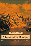 A Formula for Miracles, Don P. Baker, 0595248055