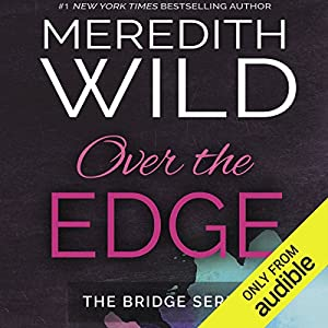 Over the Edge Audiobook by Meredith Wild Narrated by Stephanie Wyles, Lance Greenfield, Victor Bevine