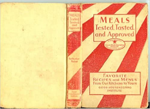 good housekeeping kitchens meals tested tasted and approved favorite recipes and menus