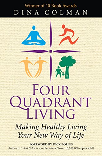(Four Quadrant Living: Making Healthy Living Your New Way of Life)