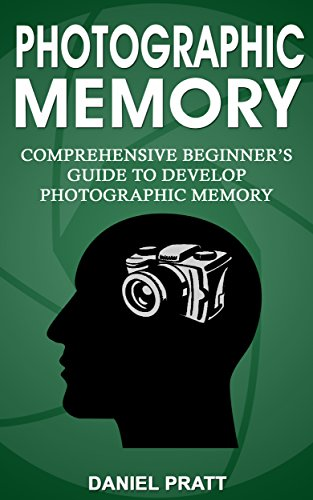 amazon com photographic memory comprehensive beginner s guide to